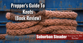 Prepper's Guide To Knots (Book Review)