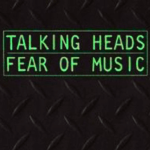 Episode 180: Talking Heads: 'Fear of Music'