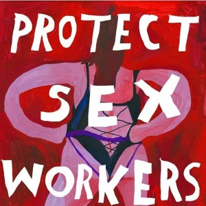 Protect Sex Worker, Respect Inc. for sex worker rights.