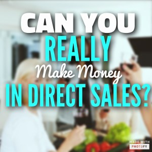 Can You Really Make Money in Direct Sales