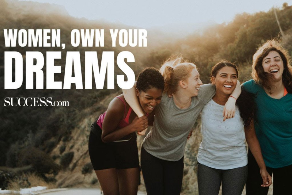Women, Own Your Dreams