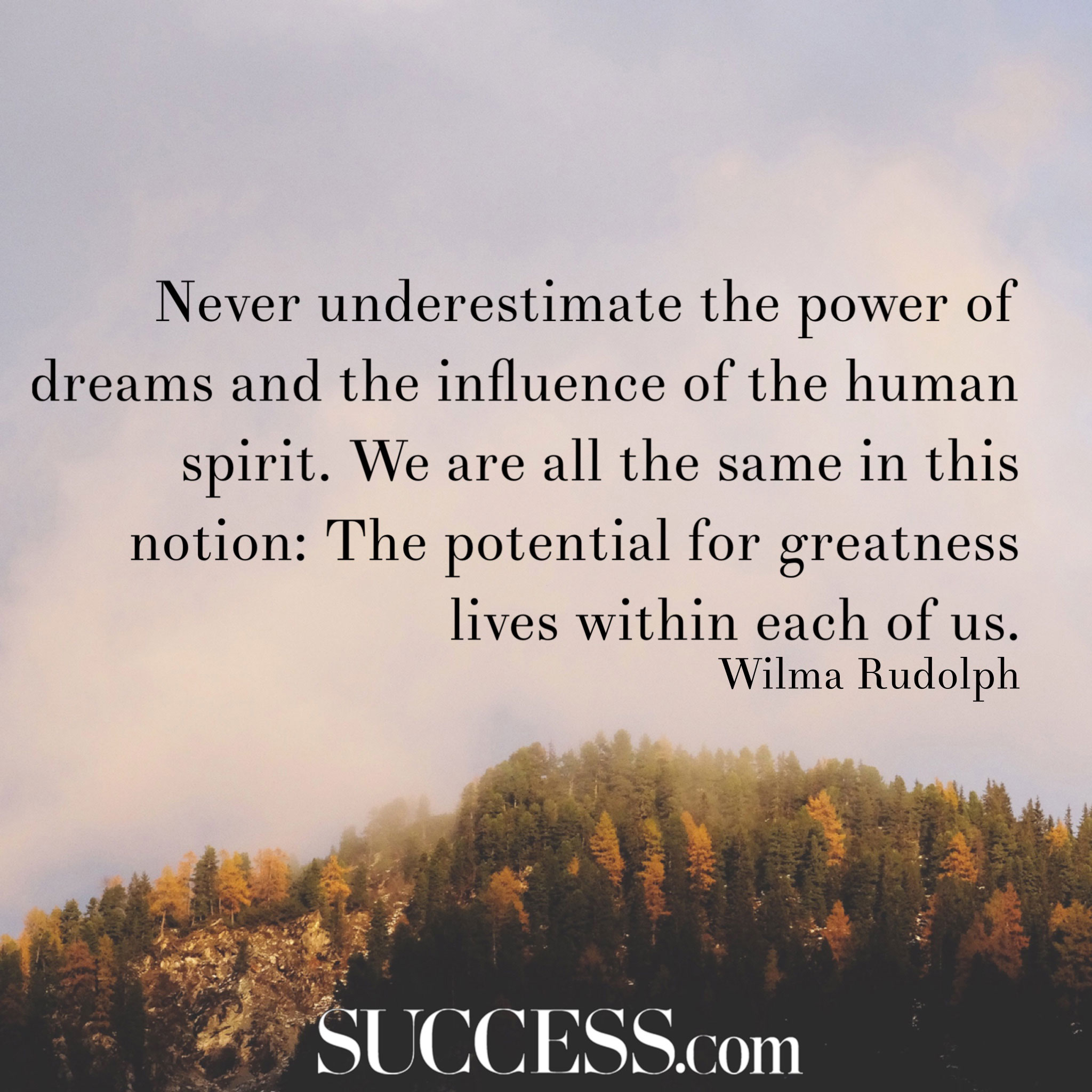19 Powerful Quotes to Inspire Greatness | SUCCESS