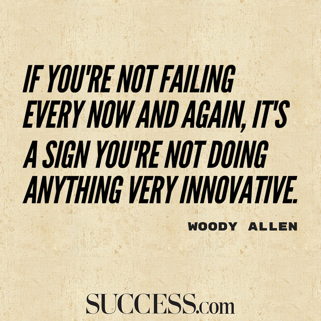 Inspirational Quotes About Failure: 21 Quotes About Failing Fearlessly