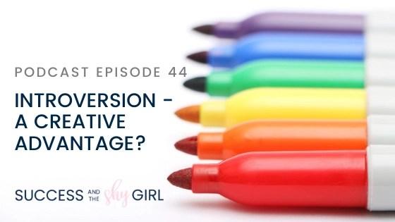 Episode 44 – Introversion – a creative advantage?