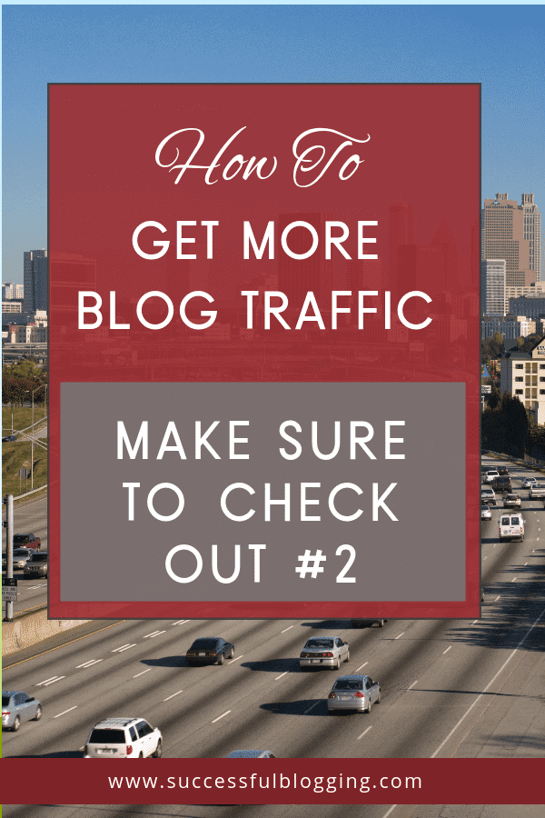 How To Get More Blog Traffic [Check Out #2!]