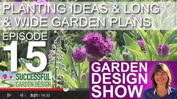 [DESIGN SHOW 15] Planting ideas, long & wide garden plans