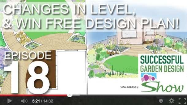 [DESIGN SHOW 18] – Level Changes, wide gardens and WIN a garden design plan