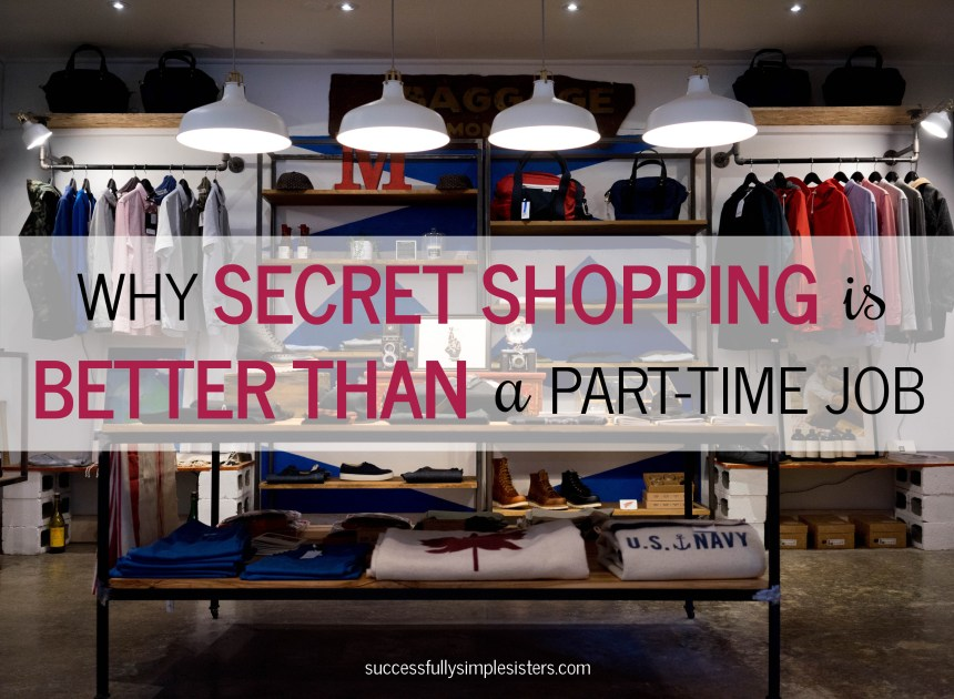 Are you looking for a flexible way to make extra cash? Read why we think secret shopping is better than a part-time job! And it makes MUCH MORE money!