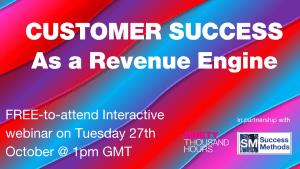 Advert for customer success as a revenue engine webinar