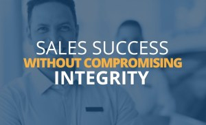 Achieving Sales Success Without Compromising Integrity | Brian Tracy