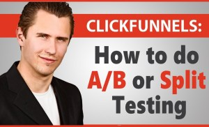 ClickFunnels: How to do A/B or Split Testing