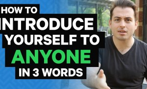 "Conversation Skills: How to Introduce Yourself to Anyone With 3 ""Magic Words"""