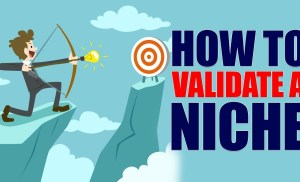 How To Validate Your Highly Targeted Niche With A Few Simple Tools
