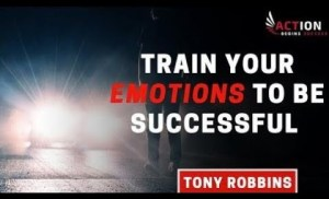 How To Be Successful, Tony Robbins – Train Your Emotions To Be Successful (Tony Robbins Motivation)
