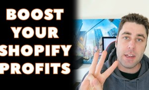 How To Boost Your Shopify Profits By Doing These 3 EASY Things