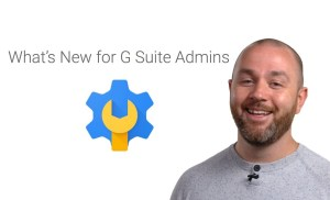What's New for G Suite Admins – October 2017 Edition