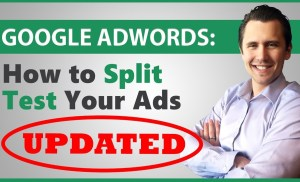 Google AdWords: How to Split Test Your Ads (UPDATED FOR NEW EDITOR!)
