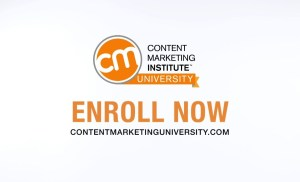 Content Marketing Institute University – Spring 2018 – Why You Should Enroll