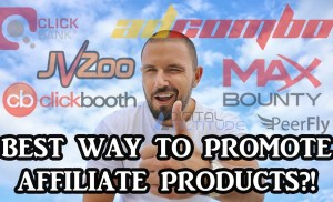 What is the Most Effective Way to Promote Affiliate Products?