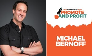 See Michael Bernoff Live at Promote and Profit