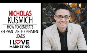 How to Generate Relevant and Consistent Leads – Nicholas Kusmich