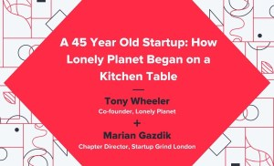 A 45 Year Old Startup – Tony Wheeler (Lonely Planet)