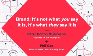 Brand: It's not what you say it is – Peter Holton Muhlmann (Trustpilot) & Phil Cox (SVB)