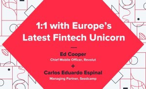 Europe's Latest Fintech Unicorn – Ed Cooper (Revolut) + Carlos Eduardo Espinal (Seedcamp)