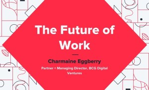 The Future of Work – Charmaine Eggberry (BCG Digital Ventures)
