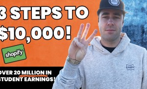 3 Steps To Your FIRST $10,000 With Shopify Drop Shipping!