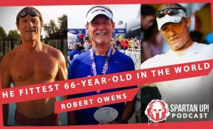 7 Marathons, 7 Continents in 7 days at age 66 with Robert Owens // Spartan UP ep 210