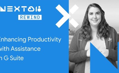 Enhancing Productivity with Assistance in G Suite (Next Rewind '18)