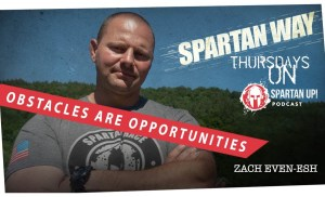 Obstacles are Opportunities // SPARTAN WAY ep 006
