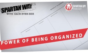 How Organization Can Boost Your Success // SPARTAN WAY 011