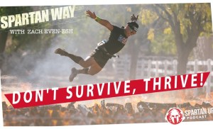 Don't Survive, Thrive! // SPARTAN WAY 020