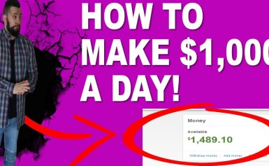 How To Make $1,000 A Day From Anywhere In The World!