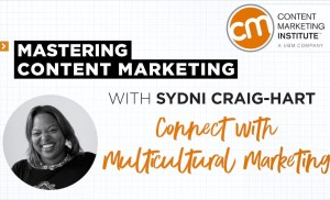 Mastering Content Marketing – Multicultural Marketing