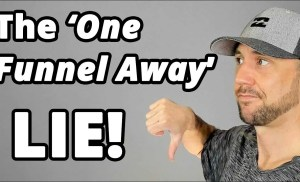 """The """"You Are One Funnel Away"""" LIE… Plus The 7 Steps {Beyond The Funnel] To Create REAL Success!"""
