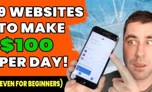 9 Websites You Can Make $100 A Day Online From! (No Special Skills)