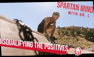 Disqualifying the Positives // SPARTAN MIND ep. 023
