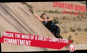 Inside the Mind of a Great Competitor: Commitment  // SPARTAN MIND ep. 026