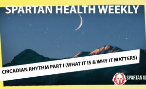What's a Circadian Rhythm and Why it Matters // SPARTAN HEALTH ep 015