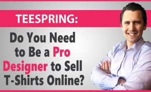 Do You Need to Be a Pro Designer to Sell T-Shirts Online? 11 Super Simple Shirts That SELL