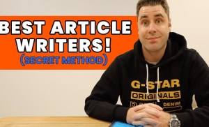 Best Way To Find Article Writers For Your Website or Blog (My Secret Method)