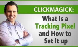 ClickMagick: What Is a Tracking Pixel and How to Set It Up (On ClickFunnels)
