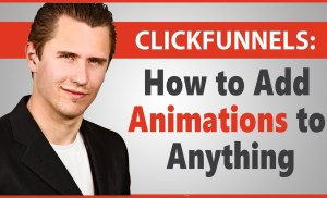 ClickFunnels: How to Add Animations to Anything