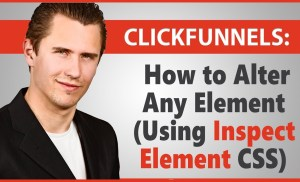 ClickFunnels: How to Alter Any Element (Using Inspect Element CSS)