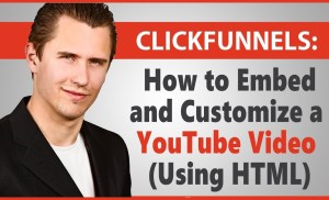 ClickFunnels: How to Embed and Customize a YouTube Video (Using HTML)