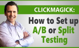 ClickMagick: How to Set Up A/B or Split Testing