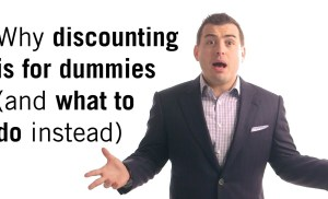 Discounting is for dummies – here's why (and what to do instead)